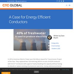 AEP uses ACCC ® Conductor: a case for energy efficient conductors