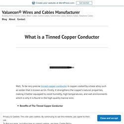 What is a Tinned Copper Conductor – Valuecon® Wires and Cables Manufacturer