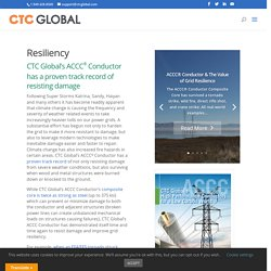 CTC Global's ACCC Conductor has a proven track record of resisting damage