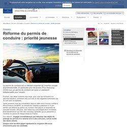 Réforme du permis de conduire : priorité jeunesse / Dossiers / Actualités