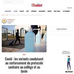 Covid : les variants conduisent au renforcement du protocole sanitaire au collège et au lycée - L'Etudiant