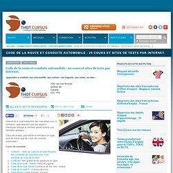 Code de la route et conduite automobile : 20 cours et sites de tests par Internet.