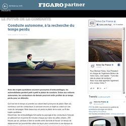 Conduite autonome, à la recherche du temps perdu - Le Futur de la conduite - Le Figaro