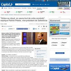 """""""Grâce au cloud, on saura tout de votre conduite"""", explique Patrick Pélata, vice-président de Salesforce - 2"""
