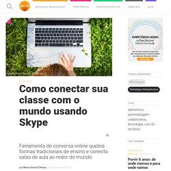 Como conectar sua classe com o mundo usando Skype