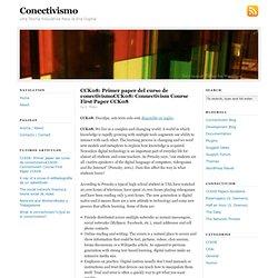 CCK08: Primer paper del curso de conectivismoCCK08: Connectivism Course First Paper CCK08 — Conectivismo
