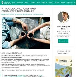7 TIPOS DE CONECTORES PARA ENRIQUECER TU PORTUGUÉS