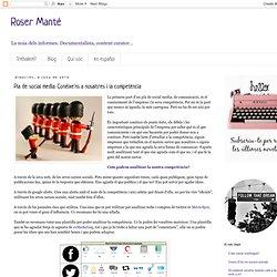 Roser Manté: Pla de social media: Conèixe'ns a nosaltres i la competència