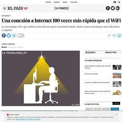 Una conexión a Internet 100 veces más rápida que el WiFi