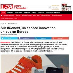 Sur #Conext, un espace innovation unique en Europe
