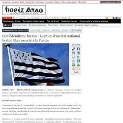 Confédéralisme breton : L'option d'un état national breton libre associé à la France