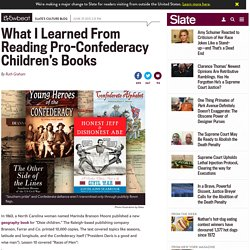 "Books for ""dixie children"": What I learned from reading all the pro-confederate kids' literature I could find."