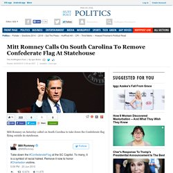 Mitt Romney Calls On South Carolina To Remove Confederate Flag At Statehouse