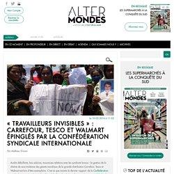 « Travailleurs invisibles » : Carrefour, Tesco et Walmart épinglés par la Confédération syndicale internationale