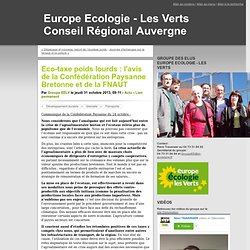 Eco-taxe poids lourds : l'avis de la Confédération Paysanne Bretonne et de la FNAUT - Europe Ecologie - Les Verts Conseil Régional Auvergne