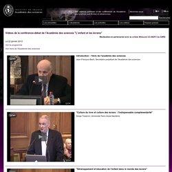 Vidéos de la conférence-débat de l'Académie des sciences L'enfant et les écrans du 22 janvier 2013