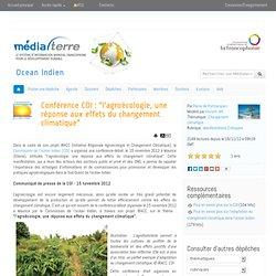 """Conférence COI : """"l'agroécologie, une réponse aux effets du changement climatique"""" - Médiaterre Ocean Indien"""