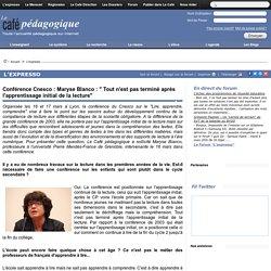 """Conférence Cnesco : Maryse BIanco : """" Tout n'est pas terminé après l'apprentissage initial de la lecture"""""""