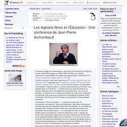 Les logiciels libres et l'Éducation - Une conférence de Jean-Pierre Archambault - Éducation