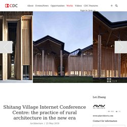 Shitang Village Internet Conference Centre: the practice of rural architecture in the new era