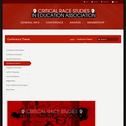 Conference Theme – Critical Race Studies in Education Association