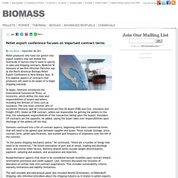 BIOMASS MAGAZINE 08/09/11 Pellet export conference focuses on important contract terms