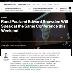 Rand Paul and Edward Snowden Will Speak at the Same Conference this Weekend - Bloomberg Politics
