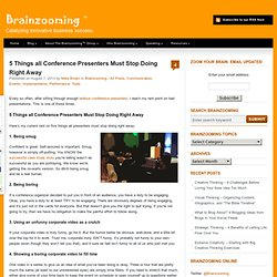 5 Things all Conference Presenters Must Stop Doing Right Away