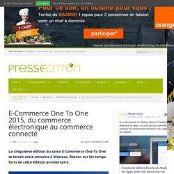 Conférence E-Commerce One To One 2015 : le bilan en 10 points-clés