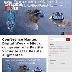 Conférence Nantes Digital Week – Mieux comprendre la Réalité Virtuelle et la Réalité Augmentée