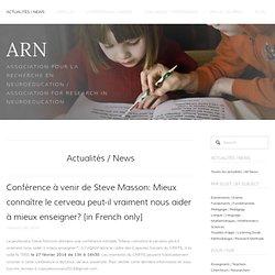 Conférence à venir de Steve Masson: Mieux connaître le cerveau peut-il vraiment nous aider à mieux enseigner? [in French only] — ARN
