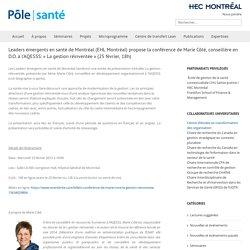 Pôle Santé – Leaders émergents en santé de Montréal (EHL Montréal) propose la conférence de Marie Côté, conseillère en D.O. à l'AQESSS: « La gestion réinventée » (25 février, 18h)