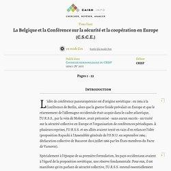 La Belgique et la Conférence sur la sécurité et la coopération en Europe (C.S.C.E.)
