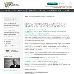 Télé-conférence de décembre : « La pratique du Leadership partagé »