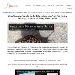 """Conférence """"Amis de la Décroissance"""" 03/12/16 à Nancy : vidéos et interview radio ~ Adrastia"""