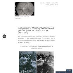 Conférence «Dessiner l'Histoire. La part inspirée du dessin – 19 mars 2015