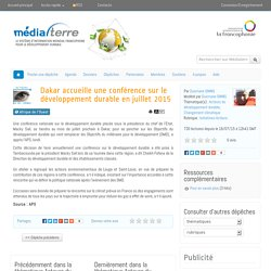 Dakar accueille une conférence sur le développement durable en juillet 2015