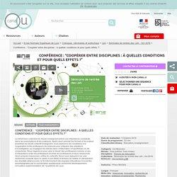 """Conférence : """"Coopérer entre disciplines : à quelles conditions et pour quels effets ?"""" - Ecole Normale Supérieure de Lyon"""