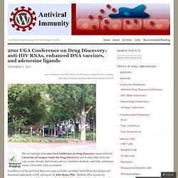 2011 UGA Conference on Drug Discovery: anti-HIV RNAs, enhanced DNA vaccines, and adenosine ligands « Antiviral Immunity