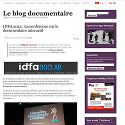 IDFA 2012 : La conférence sur le documentaire interactif