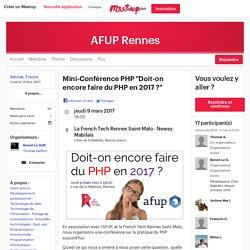 """Mini-Conférence PHP """"Doit-on encore faire du PHP en 2017 ?"""" - AFUP Rennes (Rennes)"""