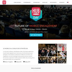 Conférence HUBDAY Future of Mobile Engagement - HUB Institute – Digital Think Thank