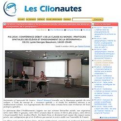 FIG 2014: Conférence-débat «De la classe au monde: pratiques spatiales des élèves et enseignement de la géographie»