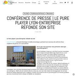 Le Pure player Lyon-Entreprise refonde son site - Club de la presse de Lyon et sa région