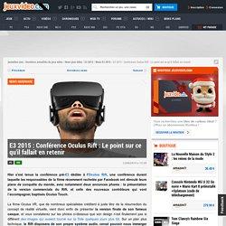 E3 2015 : Conférence Oculus Rift : Le point sur ce qu'il fallait en retenir - Actualités