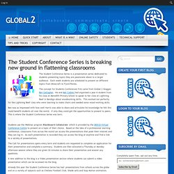The Student Conference Series is breaking new ground in flattening classrooms