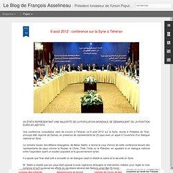9 août 2012 : conférence sur la Syrie à Téhéran | Le blog de François Asselineau
