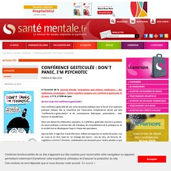 Conférence gesticulée : Don't panic, I'm psychotic