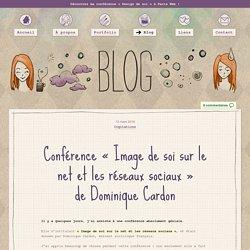 Conférence «Image de soi sur le net et les réseaux sociaux» de Dominique Cardon - Marie Guillaumet