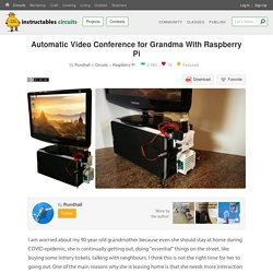 Automatic Video Conference for Grandma With Raspberry Pi : 9 Steps (with Pictures) - Instructables